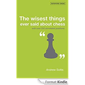 The Wisest Things Ever Said About Chess (English Edition)