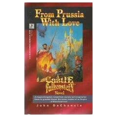 From Prussia with Love: A Castle Falkenstein Novel by John Dechancie