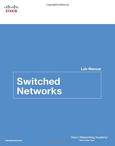 Switched Networks Lab Manual (Lab Companion)