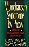 Alex V. Levin M.D. Munchausen Syndrome by Proxy: Issues in Diagnosis and Treatment