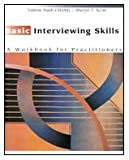img - for Basic Interviewing Skills: A Workbook for Practitioners (Methods / Practice of Social Work: Direct (Micro)) book / textbook / text book