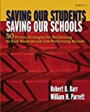 img - for Saving Our Students, Saving Our Schools: 50 Proven Strategies for Revitalizing At-Risk Students and Low-Performing Schools book / textbook / text book