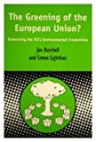 img - for Greening of the European Union: Examining the EU's Environmental Credentials (Contemporary European Studies) book / textbook / text book