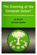 Greening of the European Union: Examining the EU's Environmental Credentials (Contemporary European Studies), Jon Burchell, Simon Lightfoot