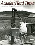 img - for Acadian Hard Times: The Farm Security Administration in Maine's St. John Valley, 1940-1943 book / textbook / text book