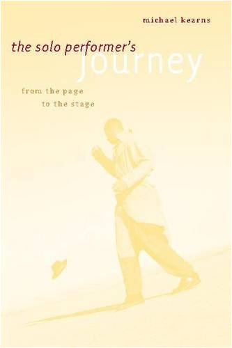 The Solo Performer's Journey: From the Page to the Stage