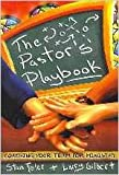 The Pastor's Playbook: Coaching Your Team for Ministry (0834117487) by Stan Toler