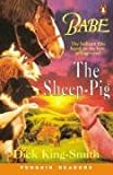 Babe - the Sheep Pig (Penguin Longman Penguin Readers)