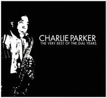 Charlie Parker - Best of the Dial Years - Zortam Music