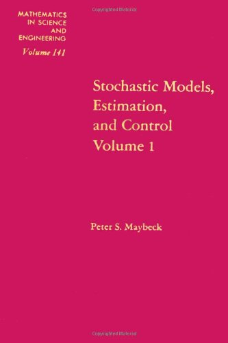 Stochastic models, estimation and control,