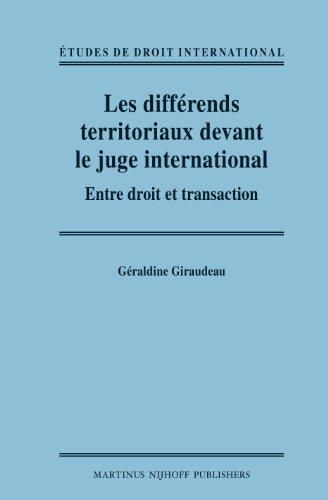 Les Differends Territoriaux Devant Le Juge International: Entre Droit Et Transaction