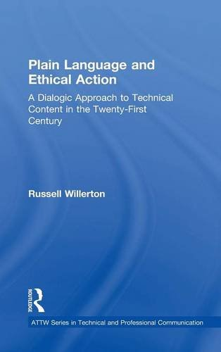 Plain Language and Ethical Action: A Dialogic Approach to Technical Content in the 21st Century (ATTW Series in Technica