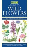 Philip's Guide to Wild Flowers of Britain and Northern Europ