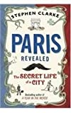 Paris Revealed (0593067487) by Clarke, Stephen