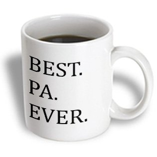 3Drose Mug_151488_1 Best Pa Ever Gifts For Dads Father Nicknames Good For Fathers Day Black Text Ceramic Mug, 11-Ounce