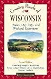 Country Roads of Wisconsin: Drives, Day Trips, and Weekend Excursions