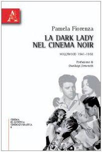 La dark lady nel cinema noir. Hollywood 1941-1958