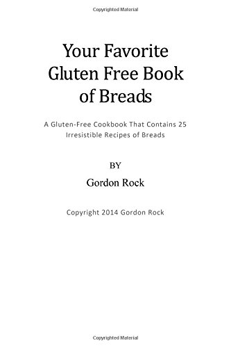 Your Favorite Gluten Free Book Of Breads: A Gluten-Free Cookbook That Contains 25 Irresistible Recipes Of Breads (Gluten Free Baking, Gluten Free Bread) front-143898