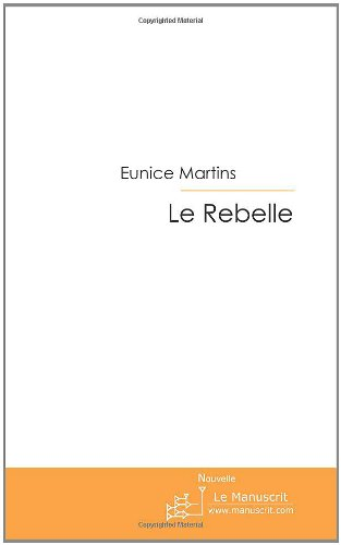 Le Rebelle (French Edition)