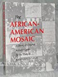 The African-American mosaic: A Library of Congress resource guide for the study of Black history and culture (084440800X) by Library of Congress
