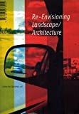 img - for Re-envisioning Landscape/Architecture book / textbook / text book