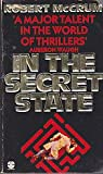 In the Secret State (0006161081) by ROBERT MCCRUM