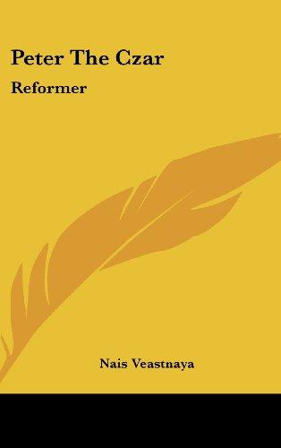Peter the Czar: Reformer
