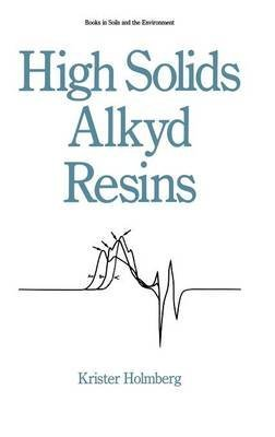 high-solids-alkyd-resins-by-author-krister-holmberg-published-on-august-1987