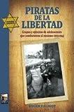 img - for Piratas de la libertad / Pirates of freedom (Spanish Edition) book / textbook / text book