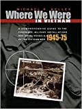 img - for Where We Were in Vietnam Publisher: Hellgate Press book / textbook / text book