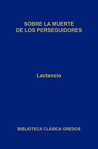sobre-la-muerte-de-los-perseguidores-biblioteca-clasica-gredos