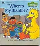 Where's My Blankie? (Sesame Street Growing Up Books)