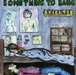 "Something to Bang [7"" VINYL]"