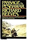 Passage to Peshawar: Pakistan: Between the Hindu Kush and the Arabian Sea (0671605399) by Reeves, Richard