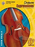 Orchestra ExpressionsTM, Book One: Student Edition - String Bass (Expressions Music CurriculumTM)