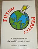 Future Perfect: A Compendium of the World's Greatest Ideas (Spirituality) (0948826592) by Brian Eno