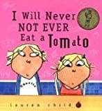 Image of I Will Never Not Ever Eat a Tomato (Charlie and Lola)