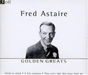 Fred Astaire - Fred Astaire Golden Greats - Zortam Music