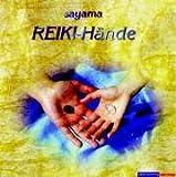 Reiki-Hände - CD: Ambiente für Meditation, Energiearbeit und ganzheitliches Heilen - Sayama