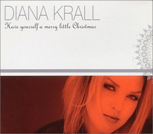 Diana Krall Christmas Songs Diana Krall - Have You...
