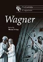 The Cambridge Companion to Wagner