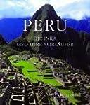 Peru: Die Inka und ihre Vorl�ufer