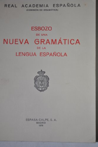 Esbozo de Una Nueva Gramatica de la Lengua Española:  Real Academia Española