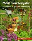 Mein Gartenjahr: Monatsratgeber f�r Z...
