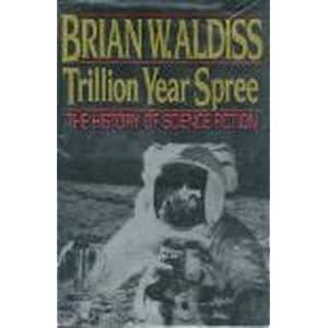 Trillion Year Spree - Brian Wilson Aldiss,David Wingrove
