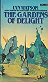 The Gardens Of Delight (0552118788) by Ian Watson