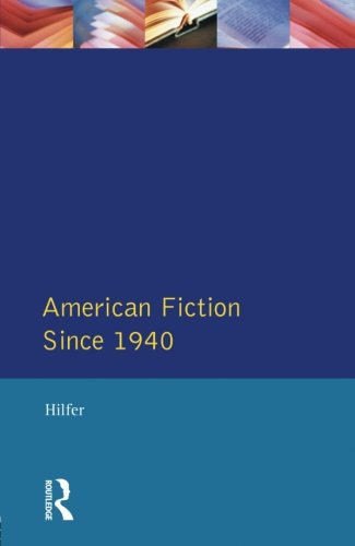 American Fiction Since 1940 (Longman Literature In English Series)