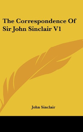 The Correspondence of Sir John Sinclair V1