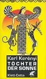 Töchter der Sonne. (360891837X) by Karl Kerenyi