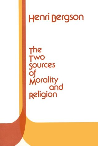 The Two Sources of Morality and Religion, HENRI LOUIS BERGSON